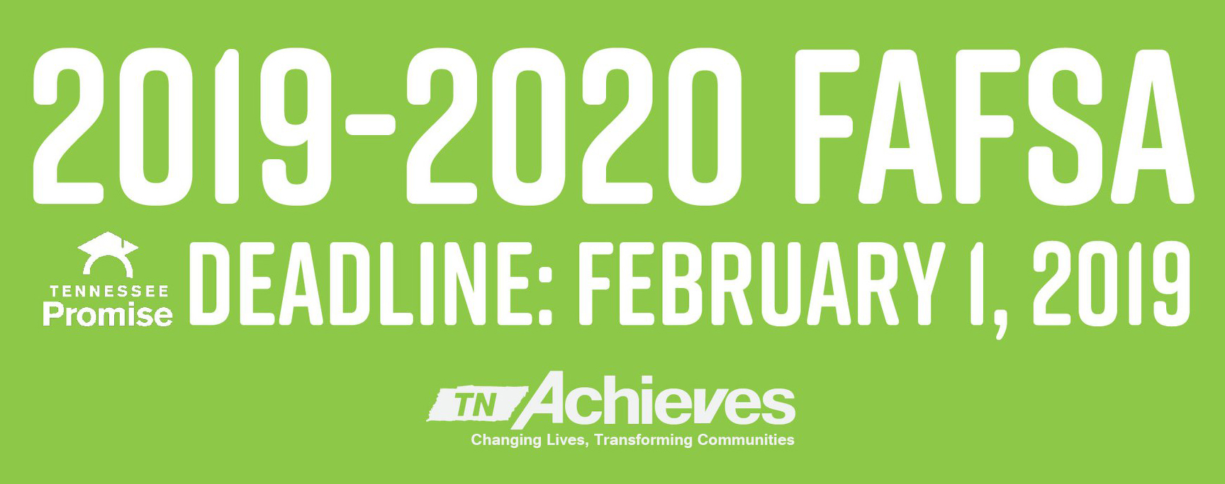 The deadline for the 2019-2020 FAFSA is February 1st.