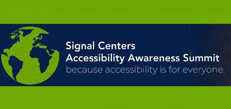 signal centers accessibility awareness summit words with world globe